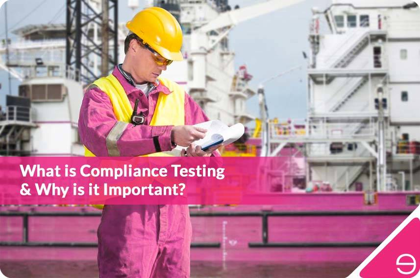What is Compliance Testing & Why is it Important?