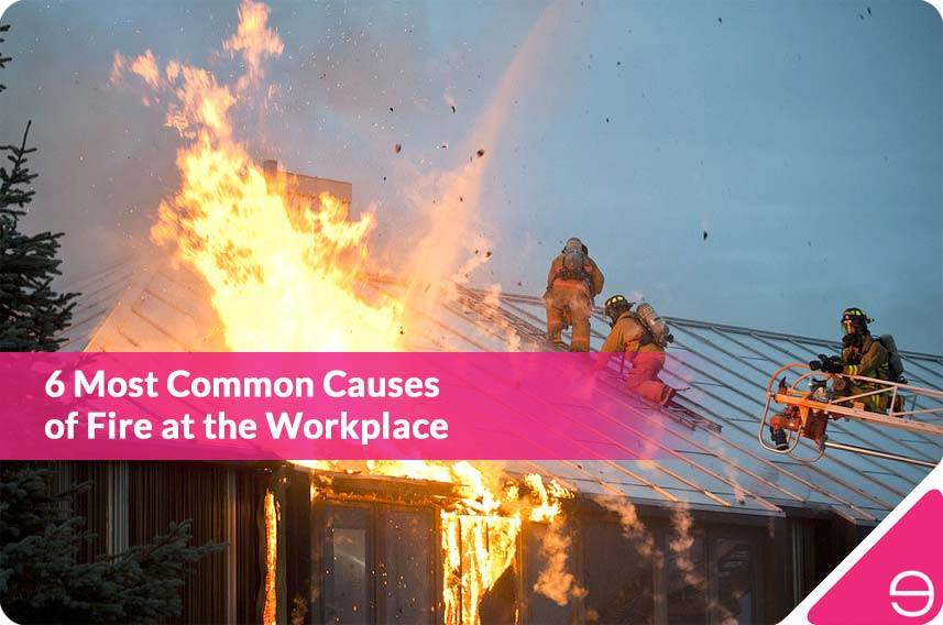 6 Most Common Causes Of Fire At The Workplace